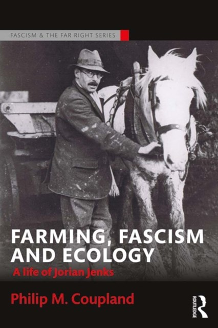 Farming, Fascism and Ecology