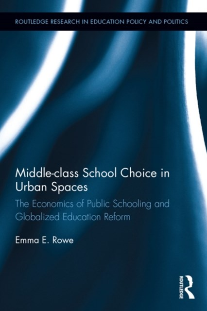 (ebook) Middle-class School Choice in Urban Spaces