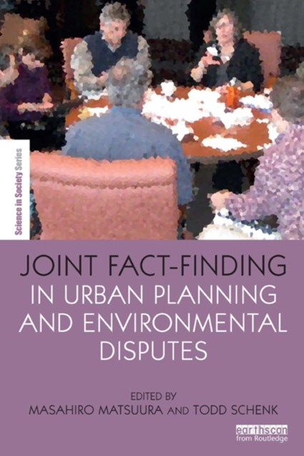 Joint Fact-Finding in Urban Planning and Environmental Disputes