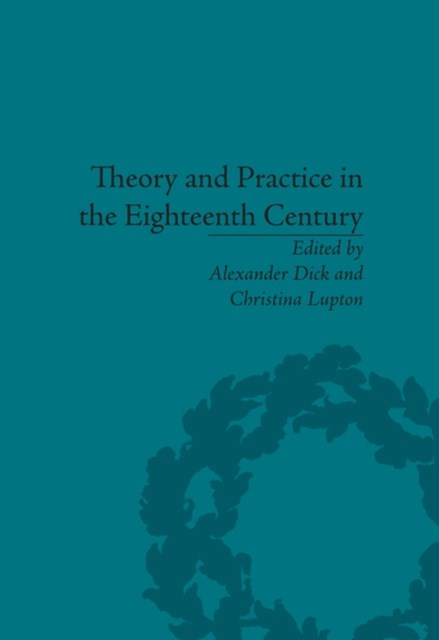 Theory and Practice in the Eighteenth Century