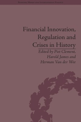 (ebook) Financial Innovation, Regulation and Crises in History