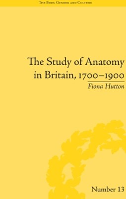 (ebook) The Study of Anatomy in Britain, 1700–1900