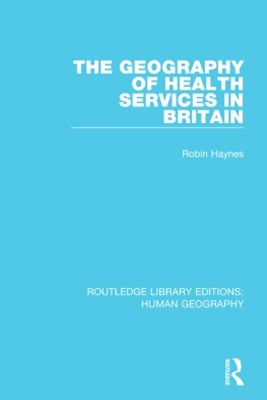 The Geography of Health Services in Britain.