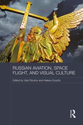 (ebook) Russian Aviation, Space Flight and Visual Culture