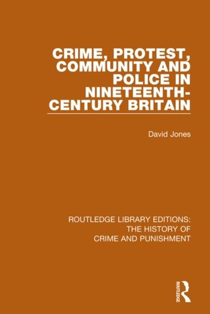 (ebook) Crime, Protest, Community, and Police in Nineteenth-Century Britain
