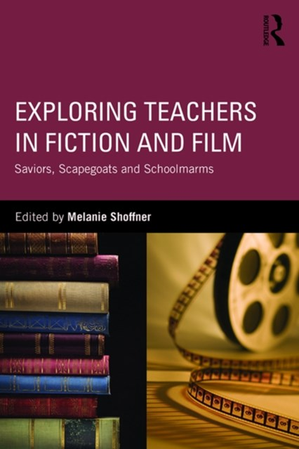 Exploring Teachers in Fiction and Film