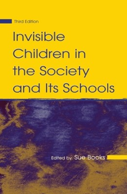 Invisible Children in the Society and Its Schools