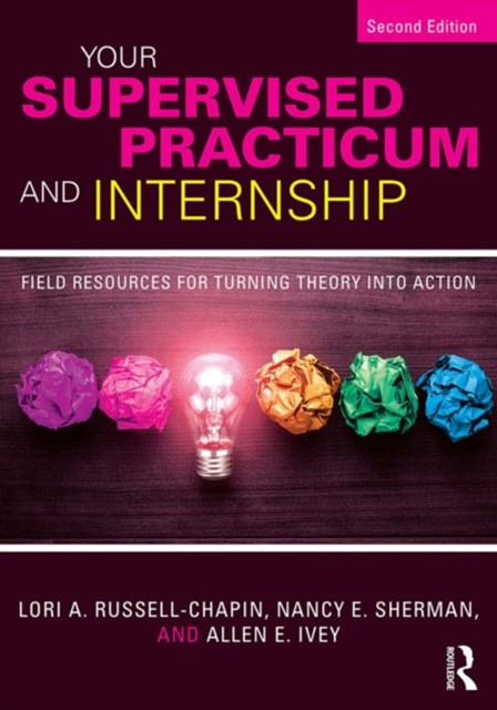 Your Supervised Practicum and Internship