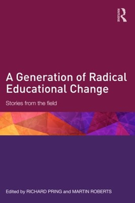 A Generation of Radical Educational Change