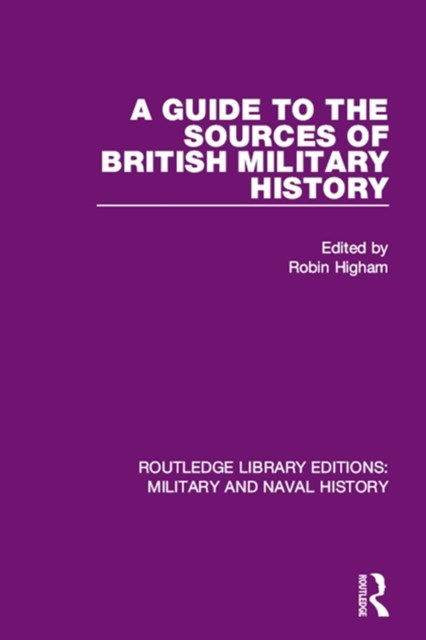 Guide to the Sources of British Military History