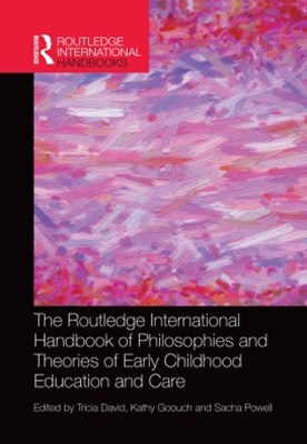 The Routledge International Handbook of Philosophies and Theories of Early Childhood Education and