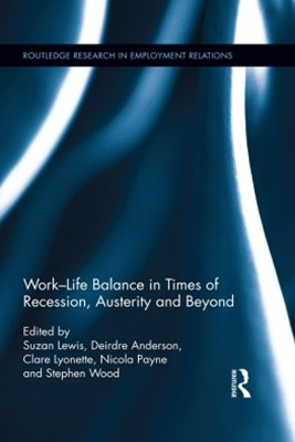 Work-Life Balance in Times of Recession, Austerity and Beyond