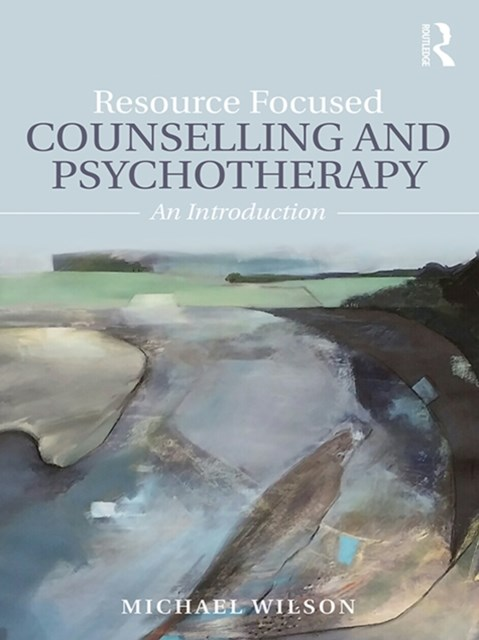 (ebook) Resource Focused Counselling and Psychotherapy