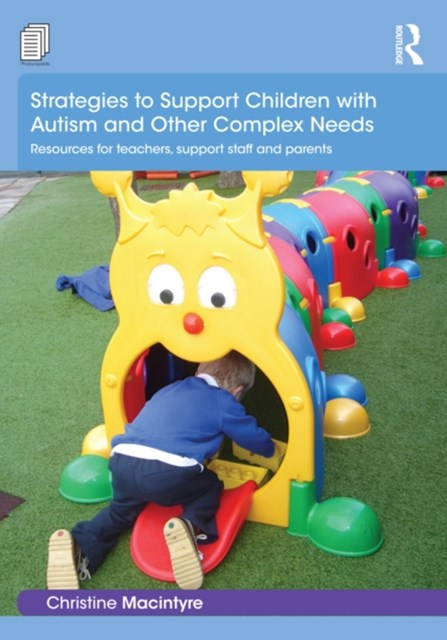Strategies to Support Children with Autism and Other Complex Needs