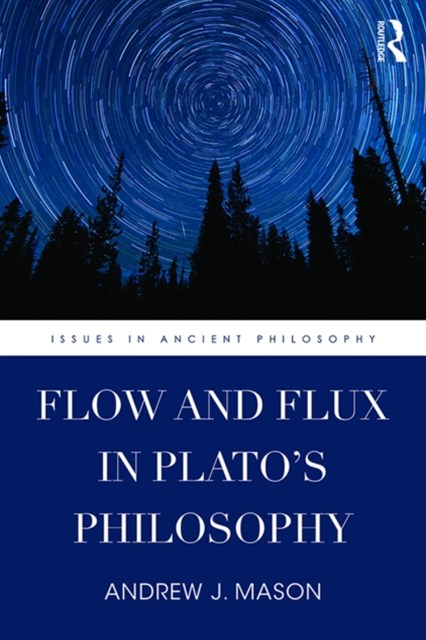 Flow and Flux in Plato's Philosophy
