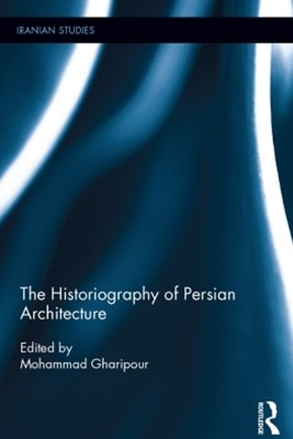 Historiography of Persian Architecture