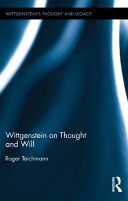 Wittgenstein on Thought and Will