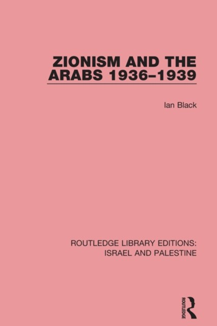 Zionism and the Arabs, 1936-1939 (RLE Israel and Palestine)