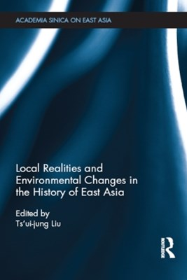 Local Realities and Environmental Changes in the History of East Asia