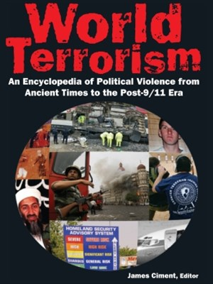 (ebook) World Terrorism: An Encyclopedia of Political Violence from Ancient Times to the Post-9/11 Era