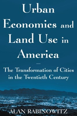 (ebook) Urban Economics and Land Use in America: The Transformation of Cities in the Twentieth Century
