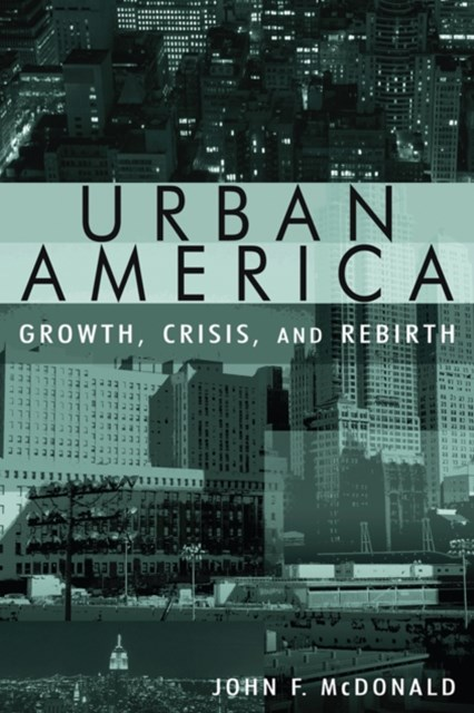 Urban America: Growth, Crisis, and Rebirth