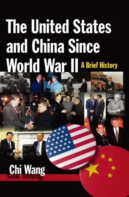 United States and China Since World War II: A Brief History