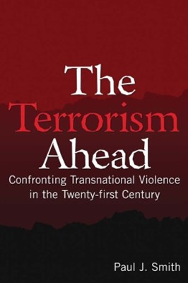 Terrorism Ahead: Confronting Transnational Violence in the Twenty-First Century