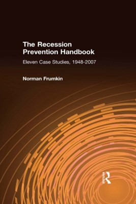The Recession Prevention Handbook: Eleven Case Studies, 1948-2007