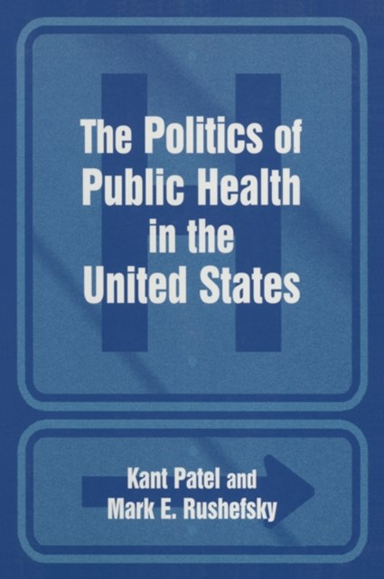 The Politics of Public Health in the United States