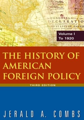 The History of American Foreign Policy: v.1: To 1920