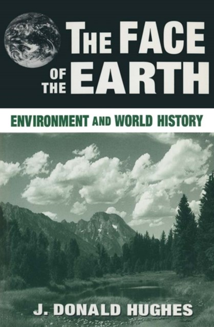 The Face of the Earth: Environment and World History