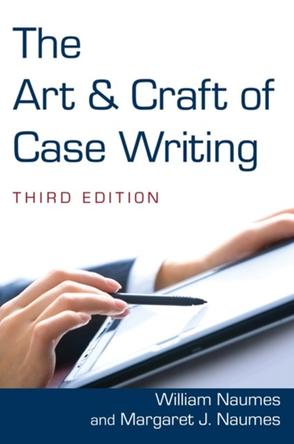 The Art and Craft of Case Writing