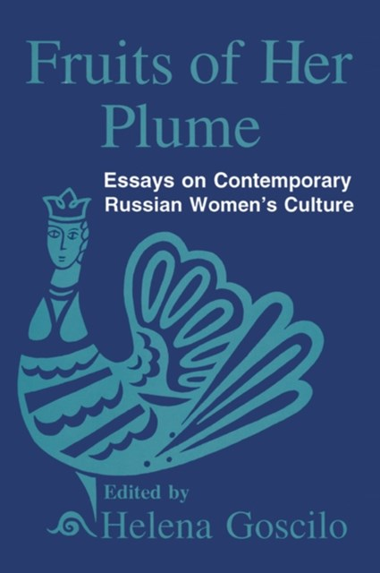 (ebook) Fruits of Her Plume: Essays on Contemporary Russian Women's Culture