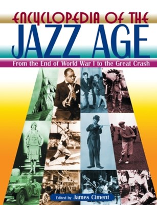 (ebook) Encyclopedia of the Jazz Age: From the End of World War I to the Great Crash