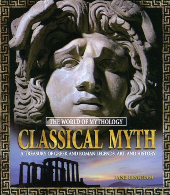 (ebook) Classical Myth: A Treasury of Greek and Roman Legends, Art, and History