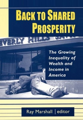 (ebook) Back to Shared Prosperity: The Growing Inequality of Wealth and Income in America