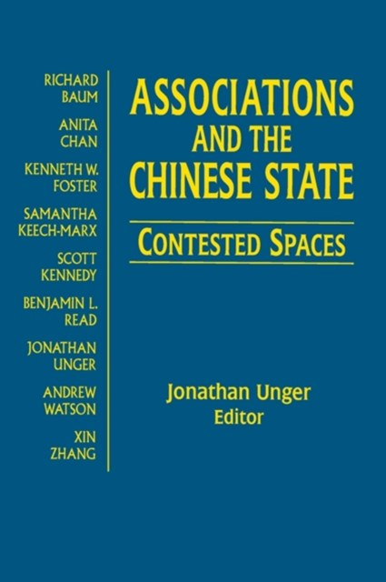 Associations and the Chinese State: Contested Spaces