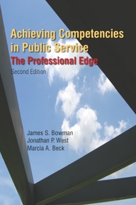 Achieving Competencies in Public Service: The Professional Edge