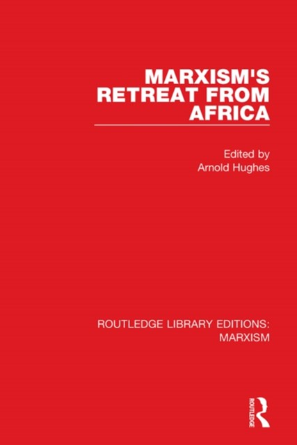 Marxism's Retreat from Africa (RLE Marxism)