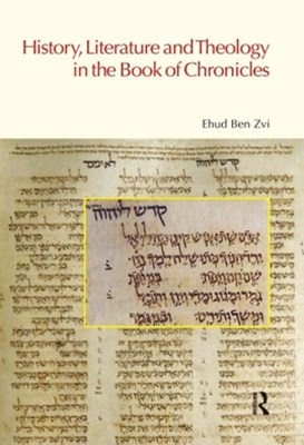 History, Literature and Theology in the Book of Chronicles