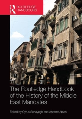 Routledge Handbook of the History of the Middle East Mandates