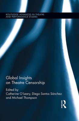 Global Insights on Theatre Censorship