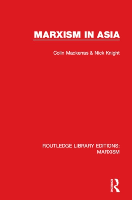 Marxism in Asia (RLE Marxism)