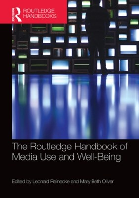 Routledge Handbook of Media Use and Well-Being
