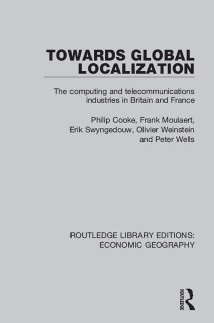 Towards Global Localization (Routledge Library Editions: Economic Geography)