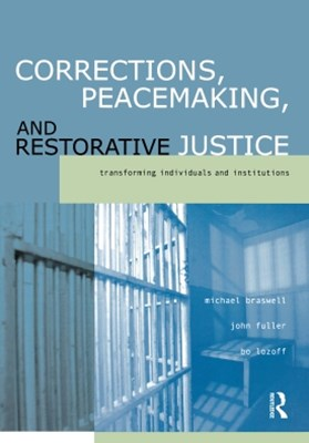 Corrections, Peacemaking and Restorative Justice