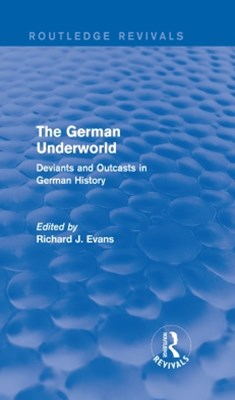 The German Underworld (Routledge Revivals)