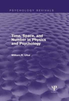 Time, Space, and Number in Physics and Psychology (Psychology Revivals)