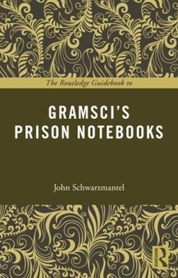 (ebook) The Routledge Guidebook to Gramsci's Prison Notebooks